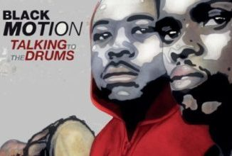 ALBUM Black Motion – Talking To The Drums